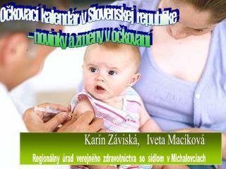 Očkovací   kalendár   v  Slovenskej   republike  – novinky  a  zmeny  v  očkovaní