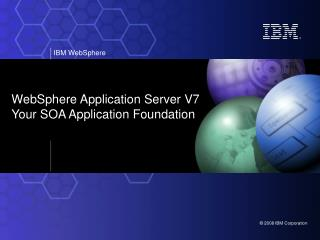 WebSphere Application Server V7 Your SOA Application Foundation