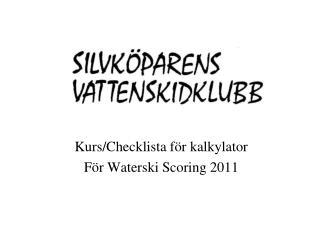 Kurs/Checklista för kalkylator För Waterski Scoring 2011