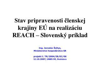 Stav pripravenosti členskej krajiny EÚ na realizáciu REACH – Slovenský príklad