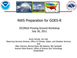 NWS Preparation for GOES-R OCONUS Proving Ground Workshop July 26, 2011