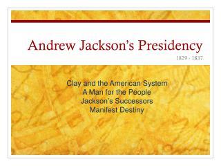 Andrew Jackson�s Presidency