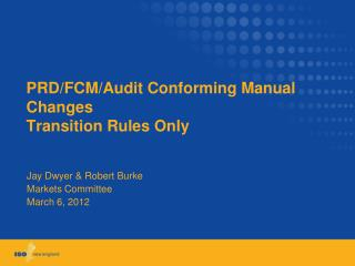PRD/FCM/Audit Conforming Manual Changes Transition Rules Only