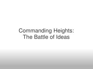 Commanding Heights: The Battle of Ideas