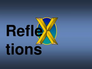 Refle     tions
