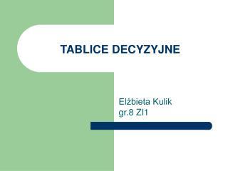 TABLICE DECYZYJNE