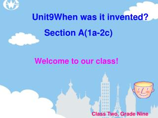 Unit9When was it invented?      Section A(1a-2c)