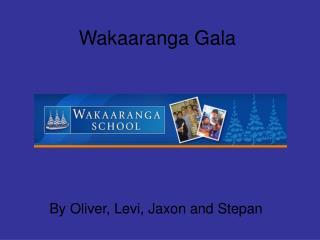 Wakaaranga Gala