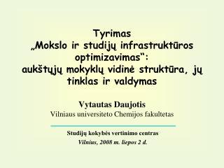 S tudijų kokybės vertinimo centras Vilnius,  2008 m. liepos  2  d.