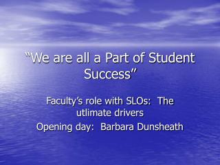 �We are all a Part of Student Success�