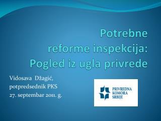 Potrebne reforme inspekcija : Pogled iz ugla privrede