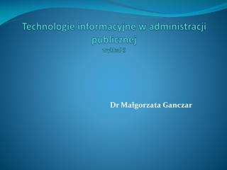 Technologie informacyjne w administracji publicznej wykład 5