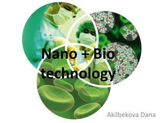 Nano + Bio technology