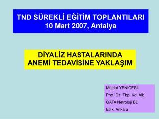TND SÜREKLİ EĞİTİM TOPLANTILARI 10 Mart 2007, Antalya
