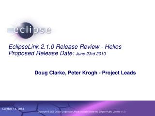 EclipseLink 2.1.0 Release Review - Helios Proposed Release Date:  June 23rd 2010