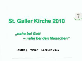 """St. Galler Kirche 2010 """"nahe bei Gott – nahe bei den Menschen"""""""