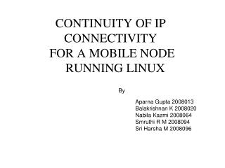 CONTINUITY OF IP  CONNECTIVITY   FOR A MOBILE NODE    RUNNING LINUX