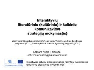 Lektorė Nijolė Toleikytė Lietuvos edukologijos universitetas