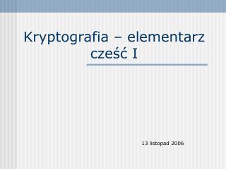 Kryptografia – elementarz cześć I