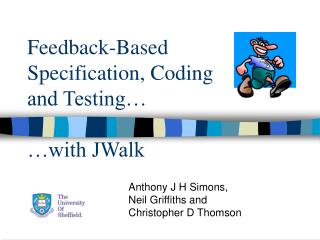 Feedback-Based Specification, Coding and Testing…  …with JWalk