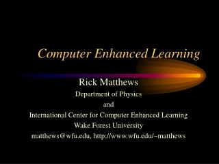 Computer Enhanced Learning