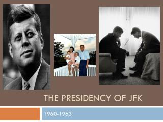 The Presidency of JFK