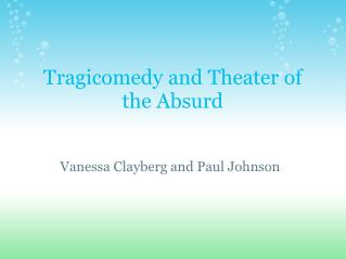 Tragicomedy and Theater of the Absurd