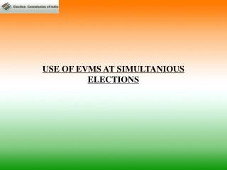 USE OF EVMS AT SIMULTANIOUS ELECTIONS