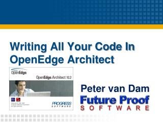 Writing All Your Code In OpenEdge Architect