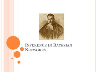 Inference in Bayesian Networks