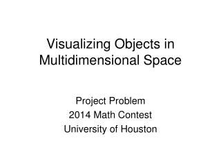 Visualizing Objects in Multidimensional Space