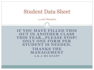 Student Data Sheet … for Dummies