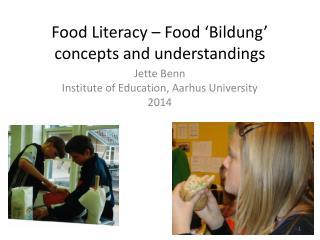 Food  Literacy  – Food 'Bildung'  concepts  and  understandings