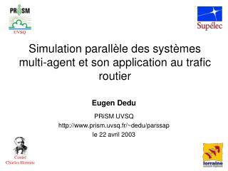 Simulation parallèle des systèmes multi-agent et son application au trafic routier