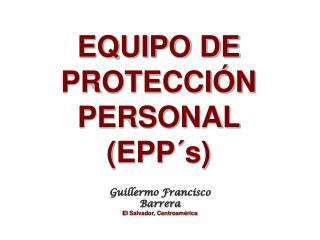 EQUIPO DE PROTECCI N PERSONAL EPP s