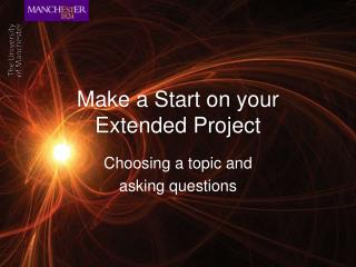 Make a Start on your Extended Project