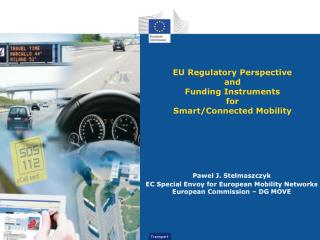 EU Regulatory Perspective  and Funding Instruments for Smart/Connected Mobility
