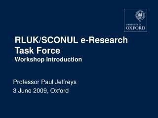 Professor Paul Jeffreys 3 June 2009, Oxford