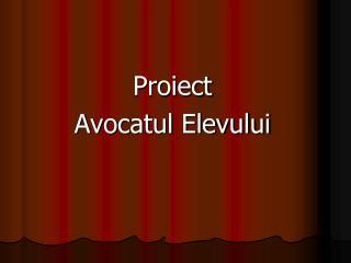 Proiect  Avocatul Elevului