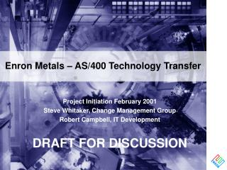 Enron Metals – AS/400 Technology Transfer