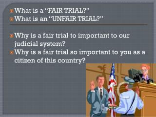 "What is a ""FAIR TRIAL?"" What is an ""UNFAIR TRIAL?"""