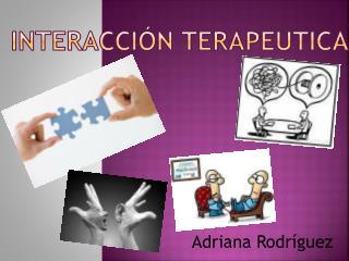 INTERACCIÓN TERAPEUTICA