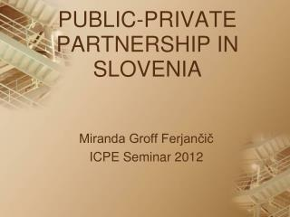 PUBLIC-PRIVATE PARTNERSHIP IN SLOVENIA