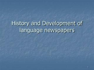 History and Development of language newspapers