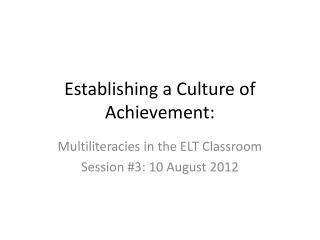 Establishing a Culture of Achievement: