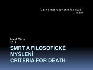 Smrt a filosofické  myšlení Criteria  for death