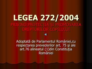 LEGEA 272/2004 PRIVIND PROTECŢIA ŞI PROMOVAREA DREPTURILOR COPILULUI