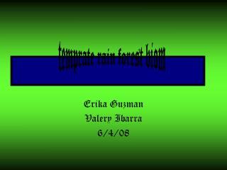 Erika Guzman Valery Ibarra 6/4/08