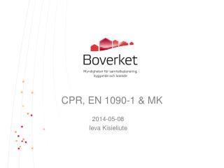 CPR, EN 1090-1 & MK