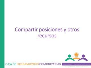 Compartir posiciones y otros recursos